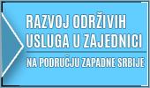Razvoj održivih usluga u zajednici na području zapadne srbije